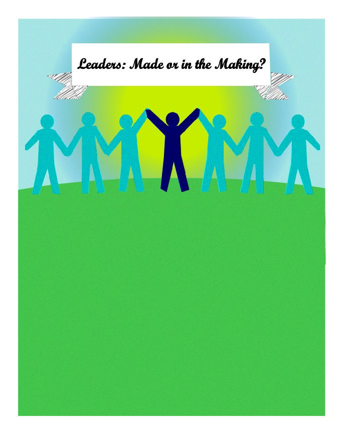 Leaders: Made or in the Making?